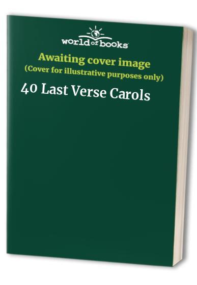 40 Last Verse Carols By Donald Thomson
