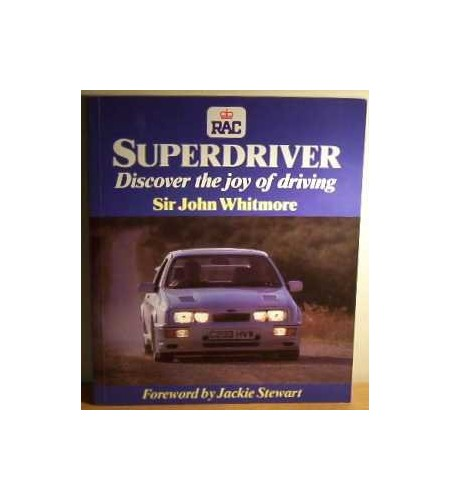 Royal Automobile Club Superdriver By Sir John Whitmore