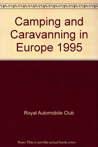 Camping and Caravanning in Europe By Royal Automobile Club