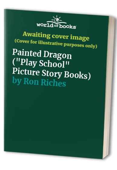 Painted Dragon (Play School Picture Story Books)