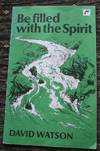 Be Filled with the Spirit: Pack of 10 by D. Watson