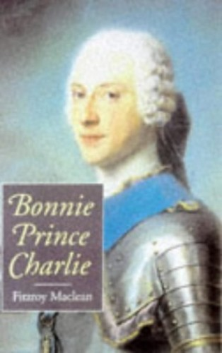Bonnie Prince Charlie by Fitzroy Maclean