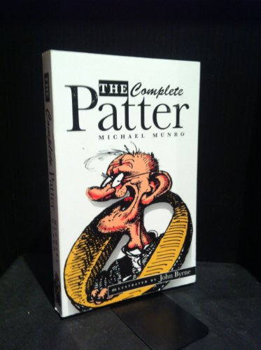 The Complete Patter:The Patter: Guide to Current Glasgow Usage and The Patter: Another Blast By Michael Munro