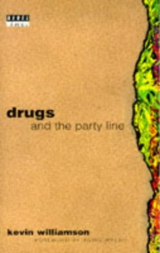 Drugs and the Party Line (Rebel Inc) By Kevin Williamson