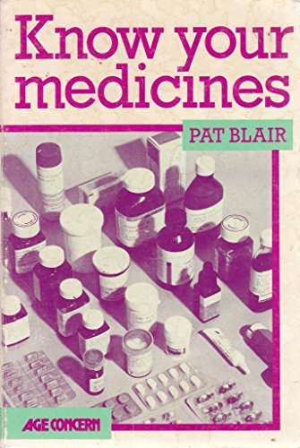 Know Your Medicines By Pat Blair