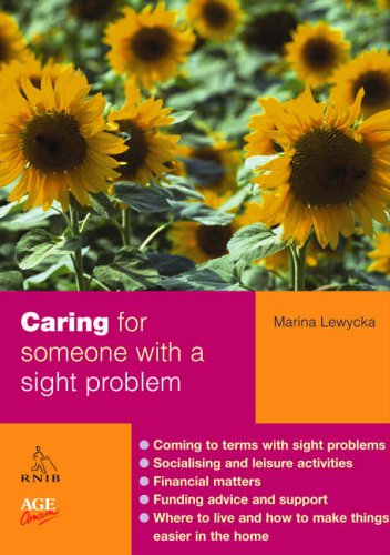 Caring for Someone with a Sight Problem By Marina Lewycka