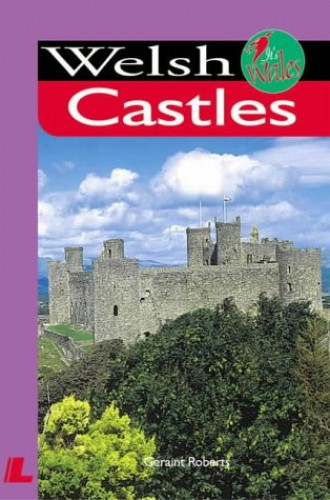 It's Wales: Welsh Castles By Geraint Roberts