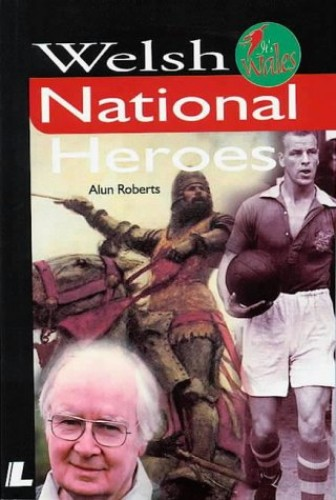 It's Wales: Welsh National Heroes By Alun Roberts
