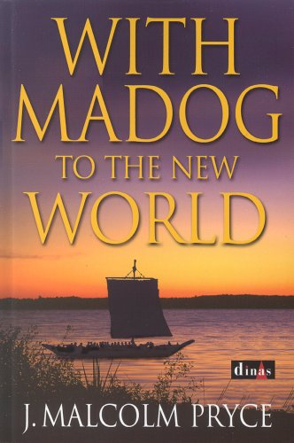 With Madog to the New World by Malcolm Pryce