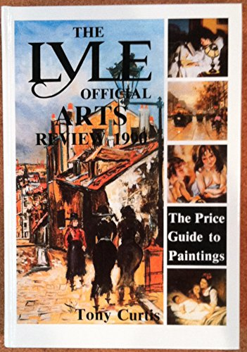 Official Arts Review 1990 (Lyle Paintings Price Guide) By Volume editor Tony Curtis
