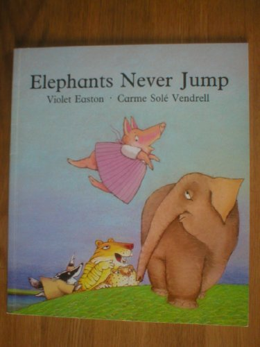 Elephants Never Jump By Violet Easton