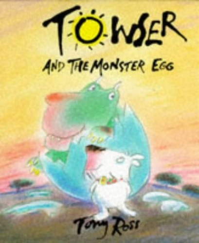 Towser and the Monster Egg By Tony Ross