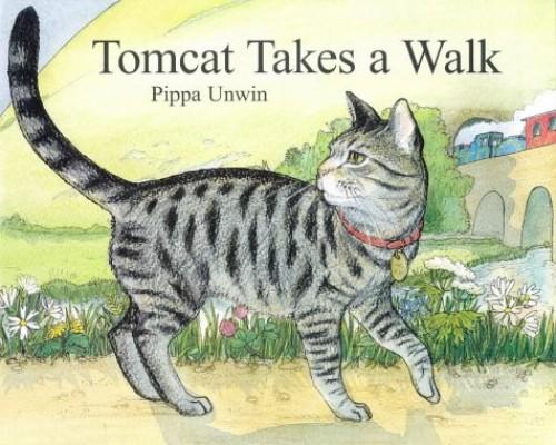 Tomcat Takes a Walk By Pippa Unwin