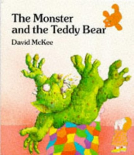 The Monster and the Teddy Bear By David McKee