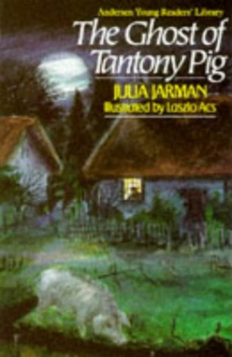 The Ghost of Tantony Pig (Andersen Young Reader's Library) By Julia Jarman