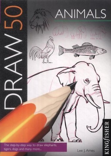Draw 50 Animals (Draw 50) By Lee J. Ames