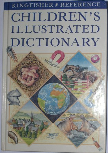 Kingfisher Children's Illustrated Dictionary By John Grisewood