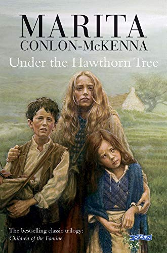 Under the Hawthorn Tree: Children of the Famine by Marita Conlon-McKenna