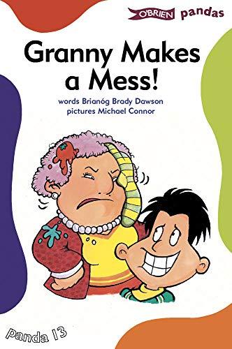Granny Makes a Mess By Brianog Brady Dawson
