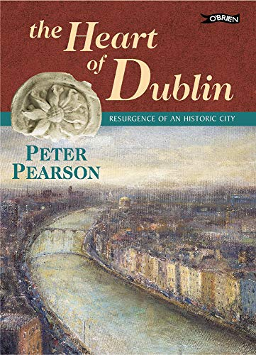 The Heart of Dublin By Peter Pearson