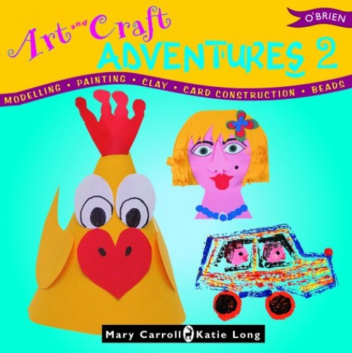 Art & Craft Adventures 2 By Mary Carroll