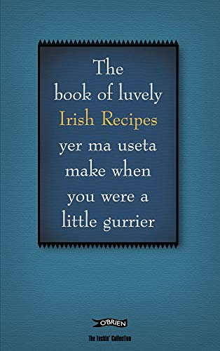 The Book of Luvely Irish Recipes yer ma useta make when you were a little gurrier By Colin Murphy