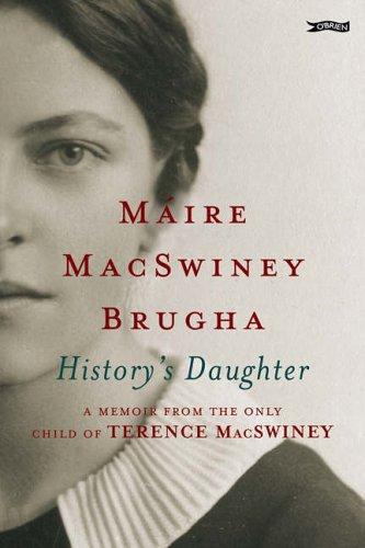 History's Daughter von Maire MacSwiney Brugha