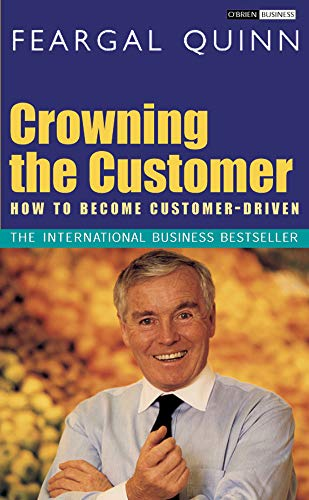 Crowning the Customer By Sen. Feargal Quinn