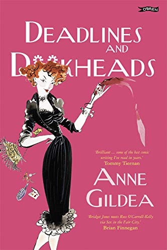 Deadlines and D**kheads By Anne Gildea