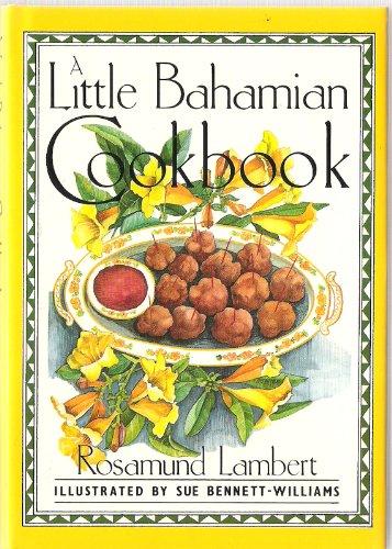 A Little Bahamian Cook Book By Rosamund Lambert