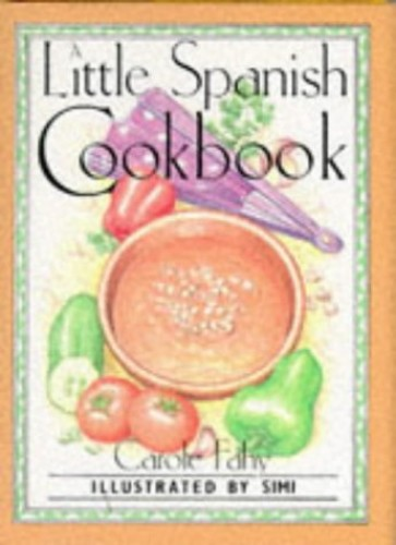 A Little Spanish Cook Book By Carole Fahy