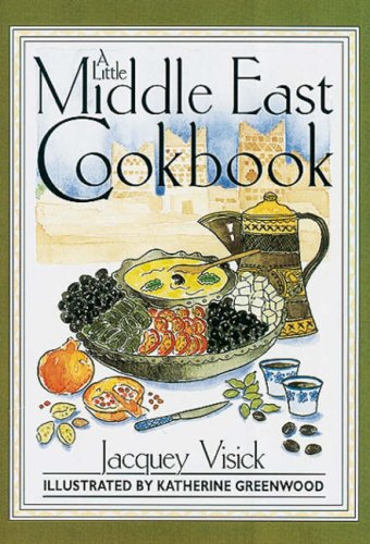 A Little Middle East Cookbook By Jacquey Visick