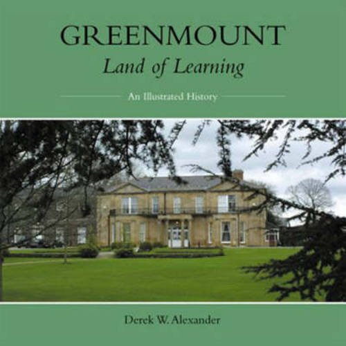 Greenmount - Land of Learning By Derek Alexander