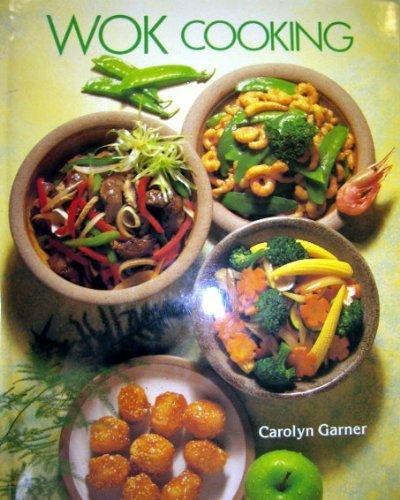 Wok Cooking By Carolyn Garner