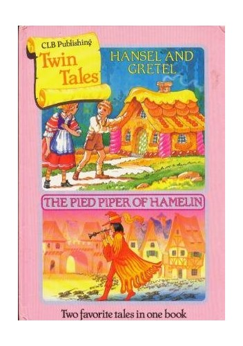 Twin Tales; Hansel and Gretel; the Pied Piper of Hamelin By Anne McKie