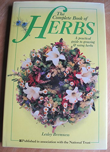 THE COMPLETE BOOK OF HERBS. By Lesley. Bremness