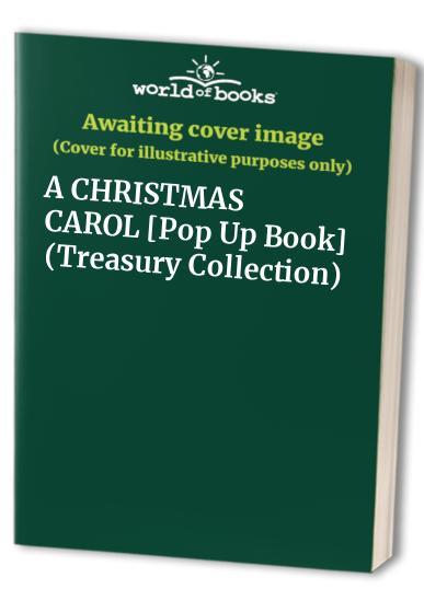 A CHRISTMAS CAROL  [Pop Up Book] (Treasury Collection)
