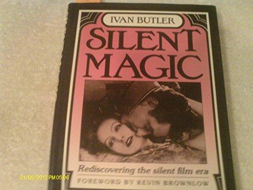 Silent Magic: Rediscovering the Silent Film Era by Butler, Ivan Hardback Book