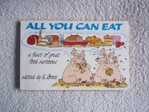 All You Can Eat By Sam Gross