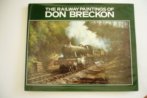 Railway Paintings of Don Breckon By A. M Burrell