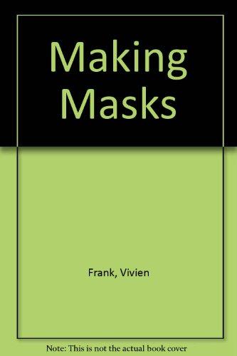 Making Masks By Vivien Frank