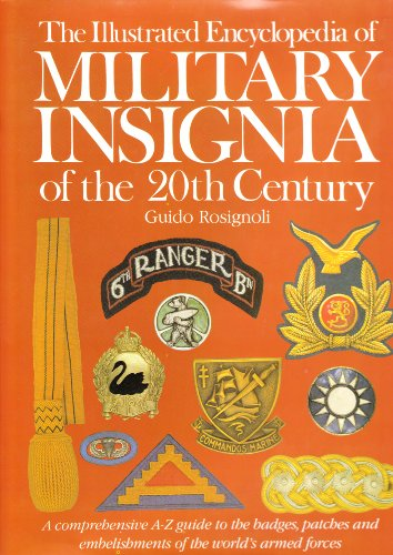 The Illustrated Encyclopedia of Military Insignia of the 20th Century By Guido Rosignoli