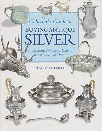 Macdonald Guide to Buying Antique Silver By Rachael Feild