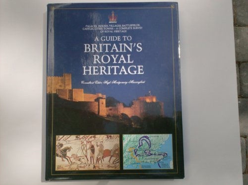 Guide to Britains Royal Heritage