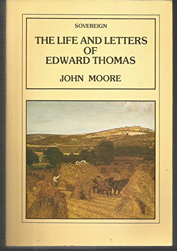 Life and Letters of Edward Thomas By John Moore