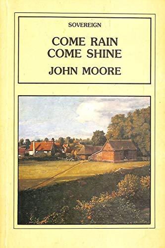 Come Rain, Come Shine By John Moore