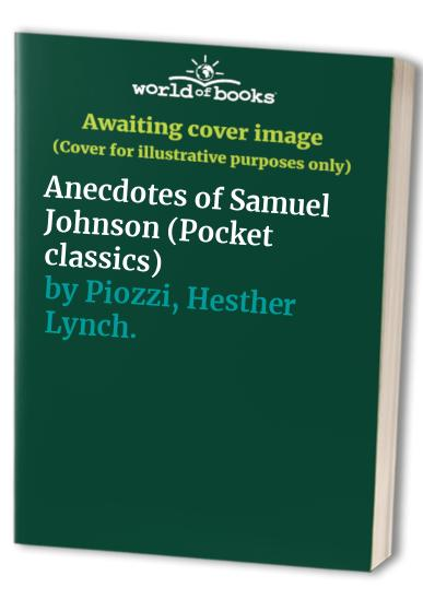 Anecdotes of Samuel Johnson (Pocket classics) By Hester Lynch Piozzi