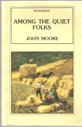 Among the Quiet Folks By John Moore