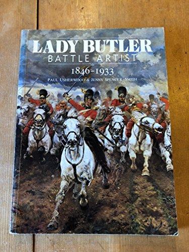 Lady Butler, Battle Artist 1846-1933 By Paul Usherwood