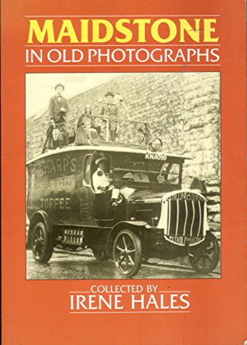 Maidstone in Old Photographs By Irene Hales